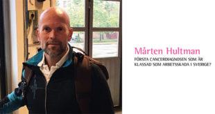 Mårten Hultman - Första cancerdiagnosen som är klassad som arbetsskada i Sverige?