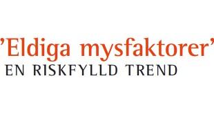 """""""Eldiga mysfaktorer"""" en riskfylld trend"""